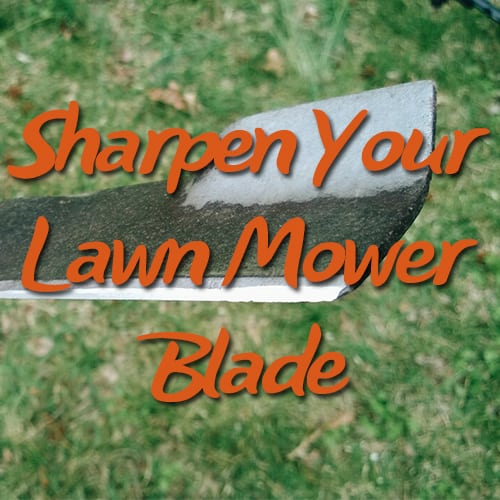 How To Sharpen Your Lawn Mower Blade In 7 Easy Steps